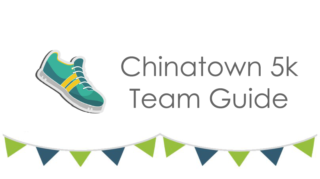 Chinatown 5K Team Guide